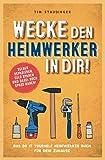 Wecke den Heimwerker in dir! Das do it yourself Heimwerker Buch für dein...